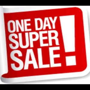 Other - ONE DAY SUPER SALE